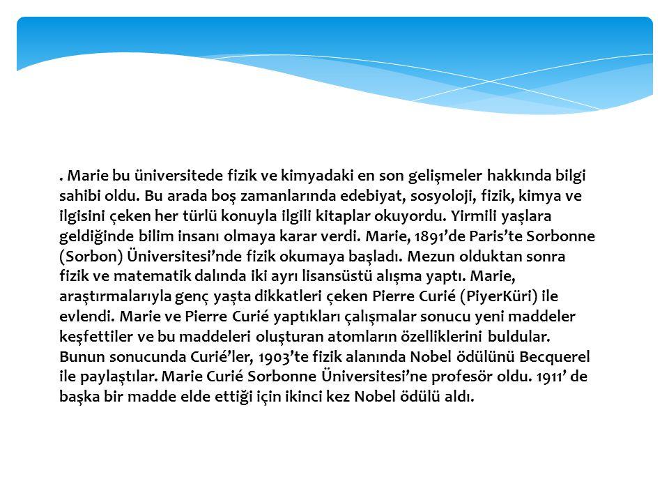 Marie bu üniversitede fizik ve kimyadaki en son gelişmeler hakkında bilgi sahibi oldu.