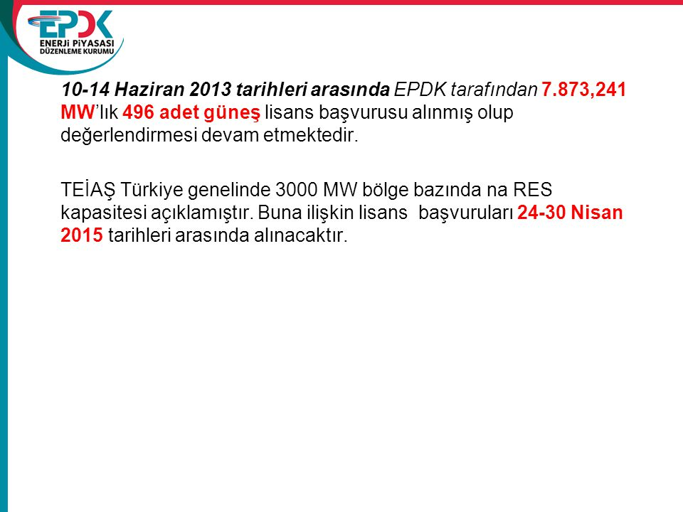10-14 Haziran 2013 tarihleri arasında EPDK tarafından 7