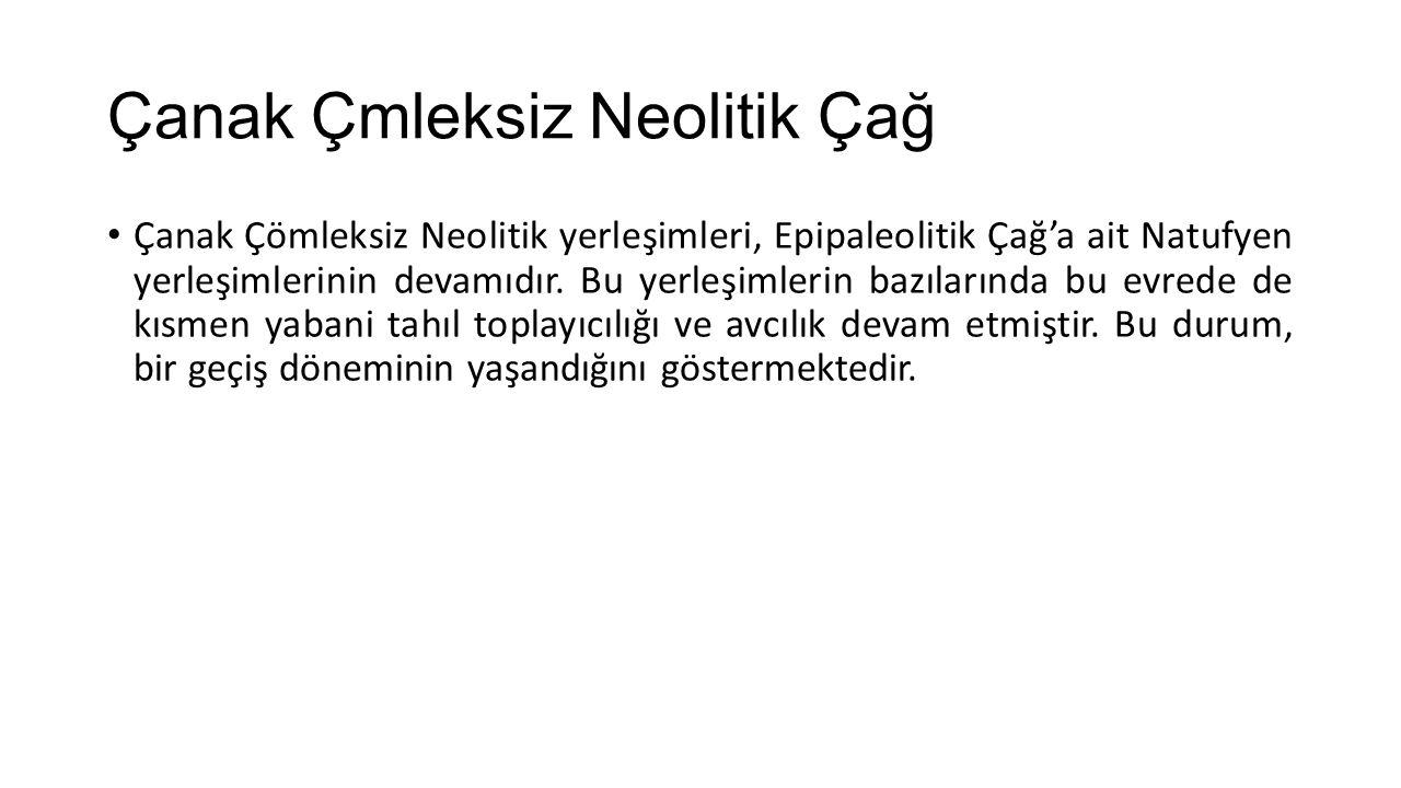 Çanak Çmleksiz Neolitik Çağ