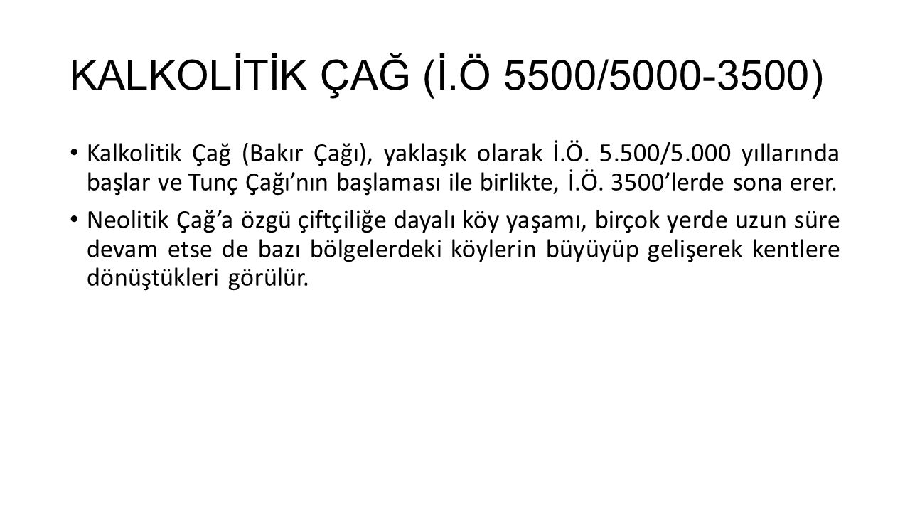 KALKOLİTİK ÇAĞ (İ.Ö 5500/5000-3500)