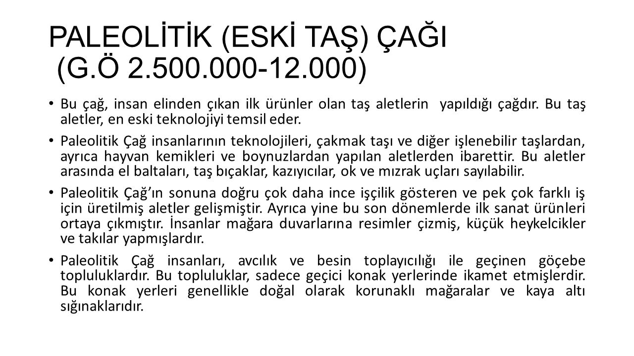 PALEOLİTİK (ESKİ TAŞ) ÇAĞI (G.Ö 2.500.000-12.000)