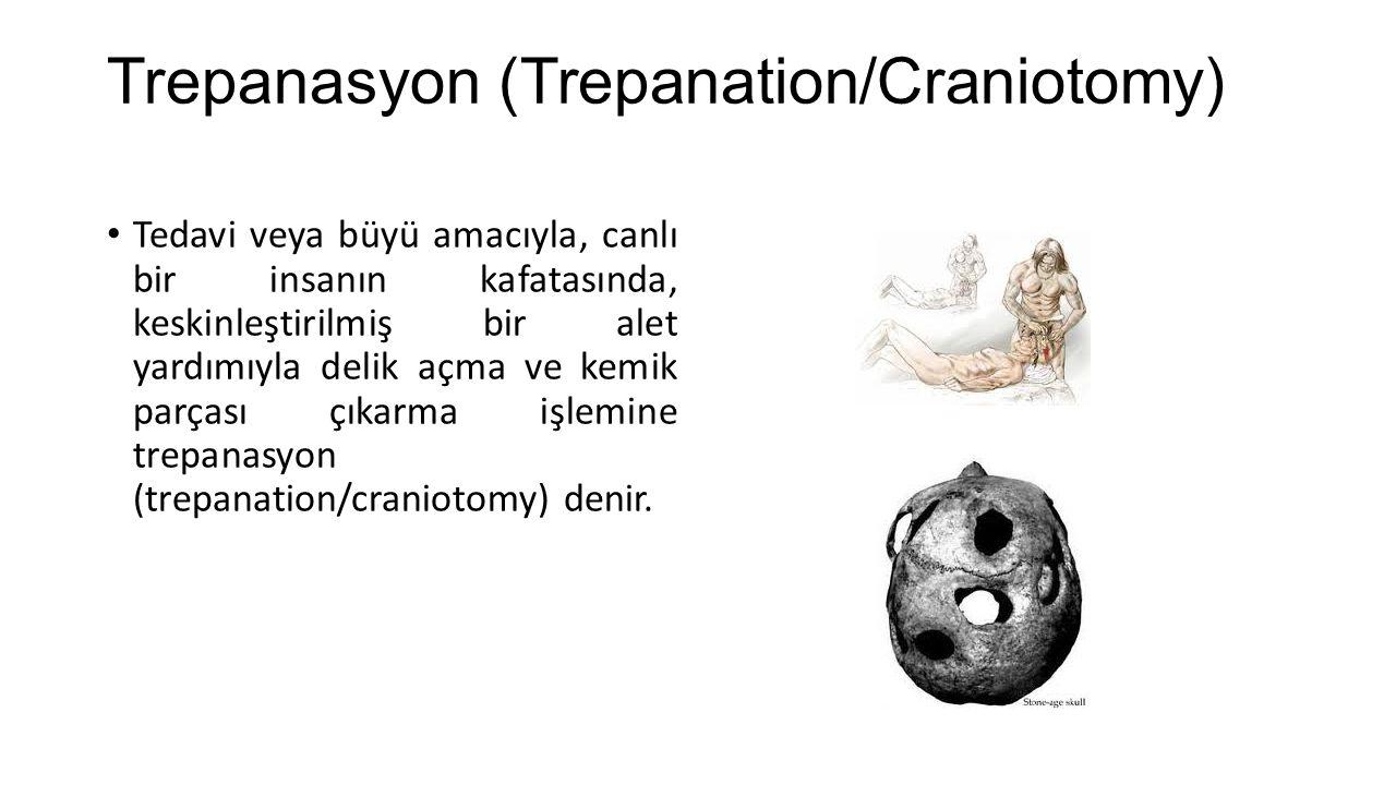 Trepanasyon (Trepanation/Craniotomy)