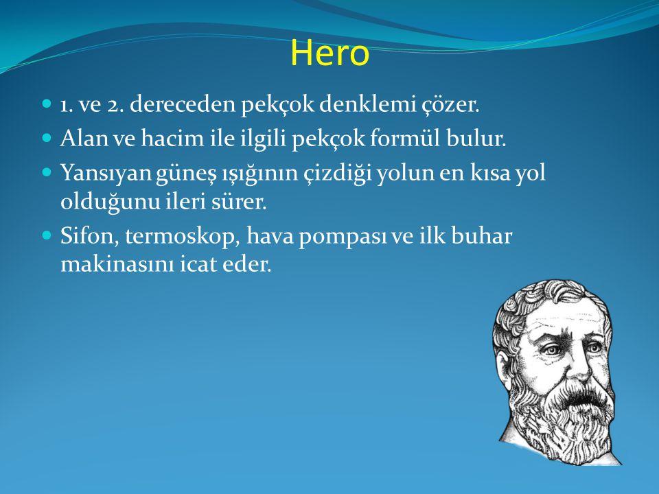 Hero 1. ve 2. dereceden pekçok denklemi çözer.