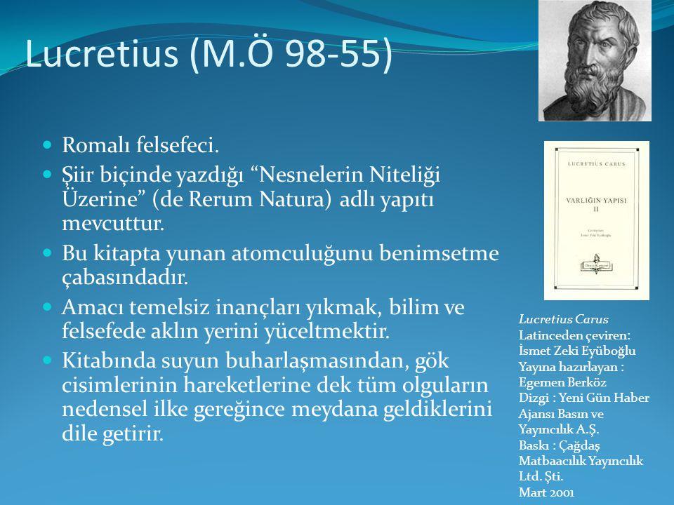 Lucretius (M.Ö 98-55) Romalı felsefeci.