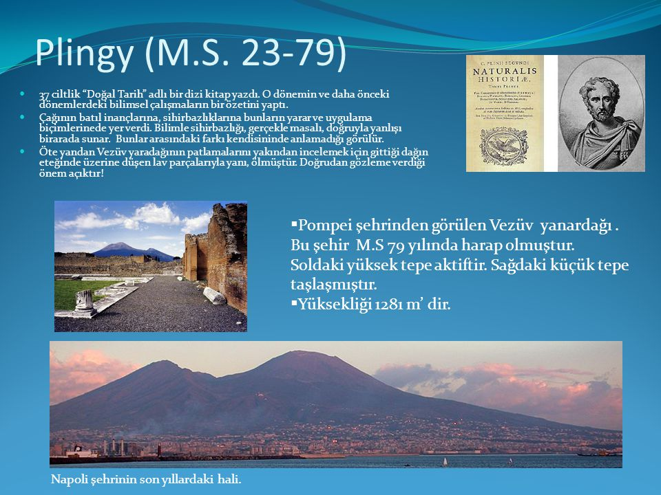 Plingy (M.S. 23-79) Pompei şehrinden görülen Vezüv yanardağı .