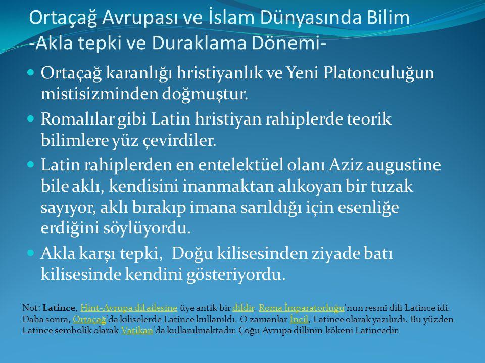Ortaçağ Avrupası ve İslam Dünyasında Bilim -Akla tepki ve Duraklama Dönemi-