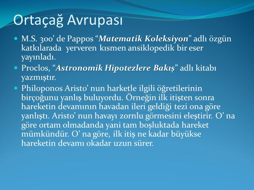 Ortaçağ Avrupası M.S. 300' de Pappos Matematik Koleksiyon adlı özgün katkılarada yerveren kısmen ansiklopedik bir eser yayınladı.