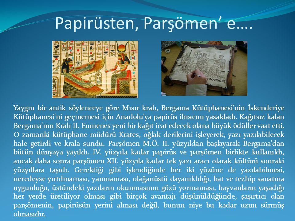 Papirüsten, Parşömen' e….