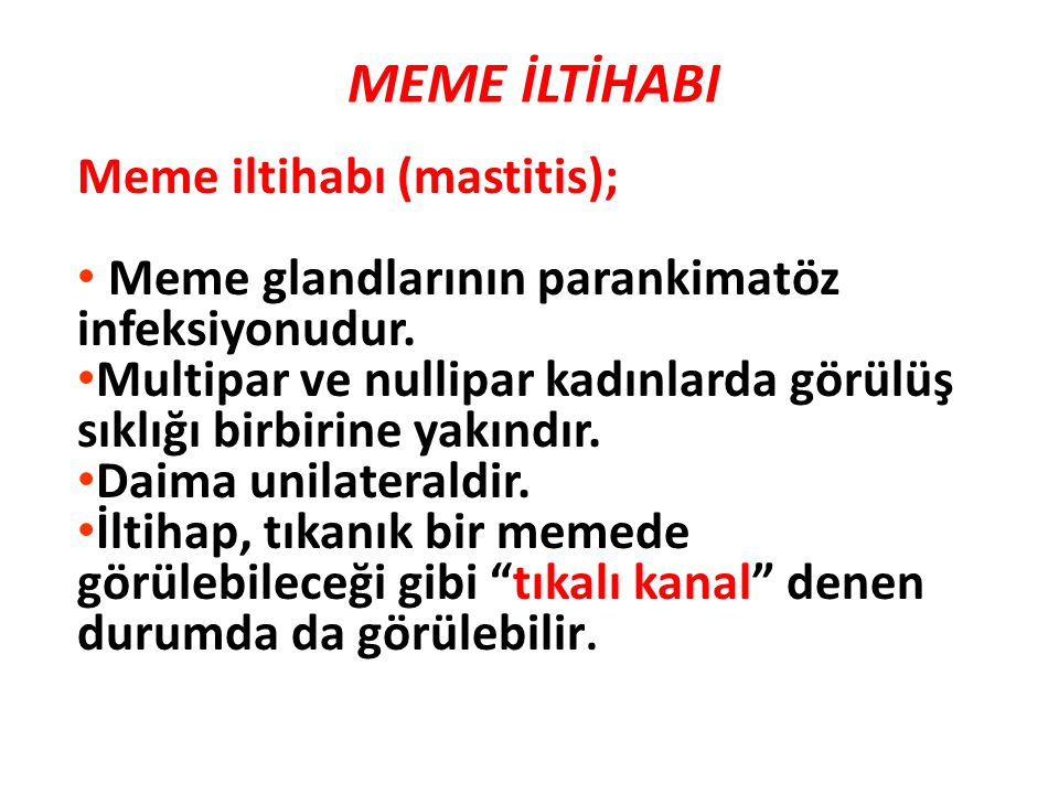 MEME İLTİHABI Meme iltihabı (mastitis);