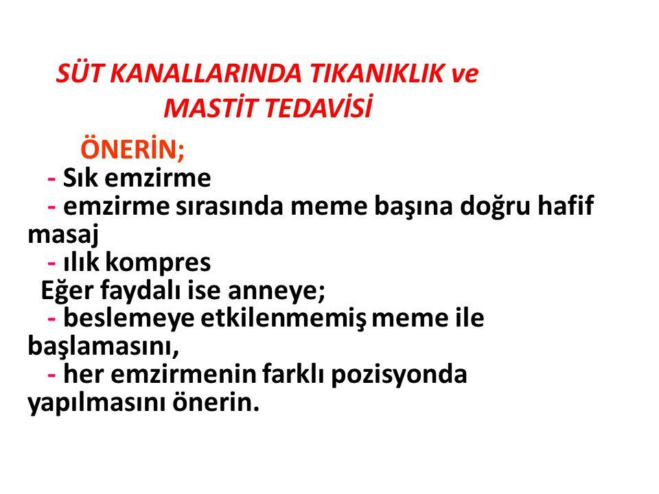 SÜT KANALLARINDA TIKANIKLIK ve MASTİT TEDAVİSİ