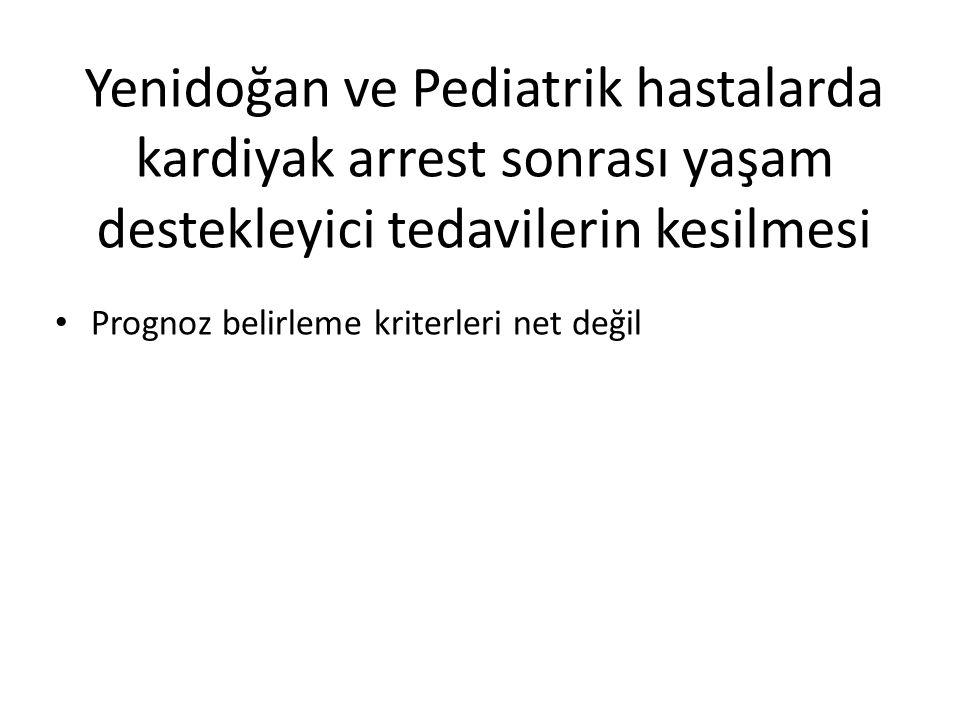 Yenidoğan ve Pediatrik hastalarda kardiyak arrest sonrası yaşam destekleyici tedavilerin kesilmesi