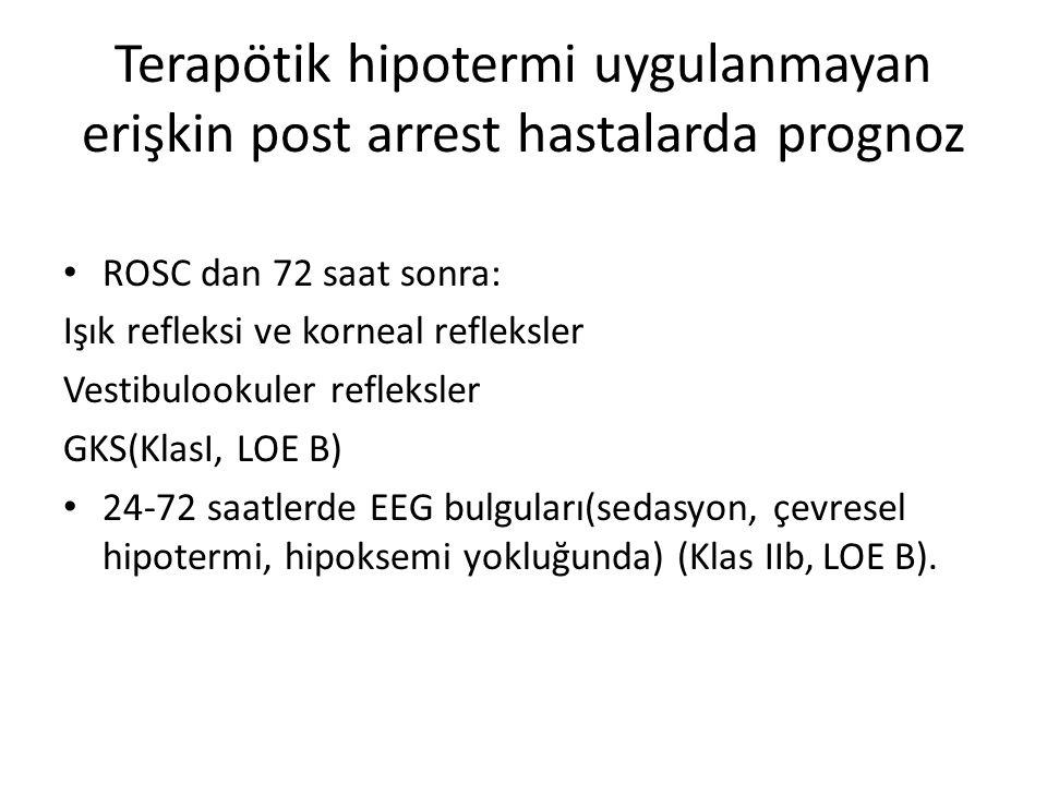 Terapötik hipotermi uygulanmayan erişkin post arrest hastalarda prognoz