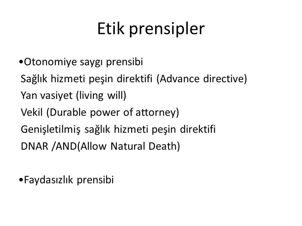 Etik prensipler •Otonomiye saygı prensibi