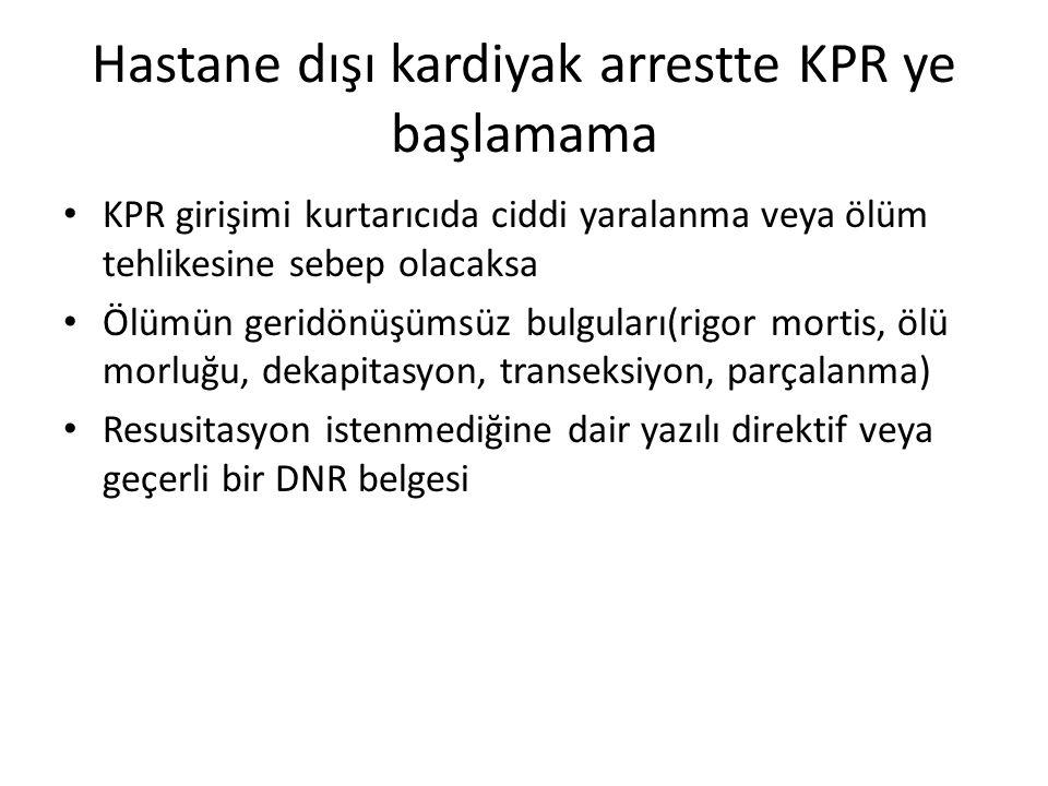 Hastane dışı kardiyak arrestte KPR ye başlamama