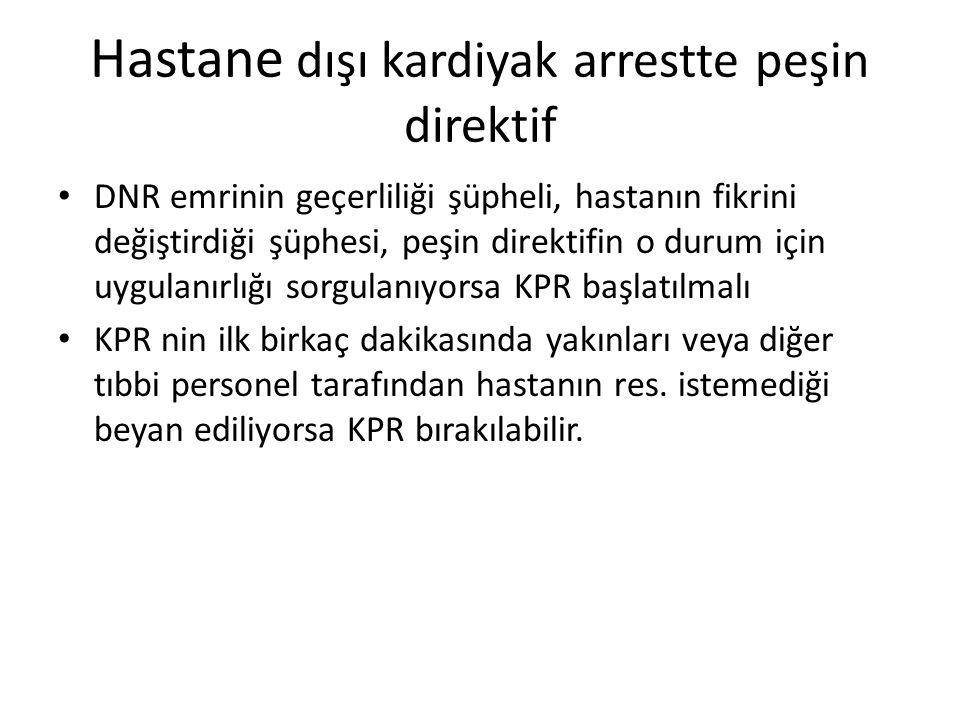 Hastane dışı kardiyak arrestte peşin direktif