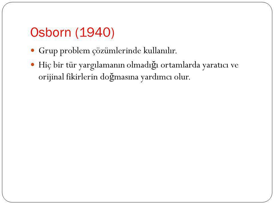 Osborn (1940) Grup problem çözümlerinde kullanılır.
