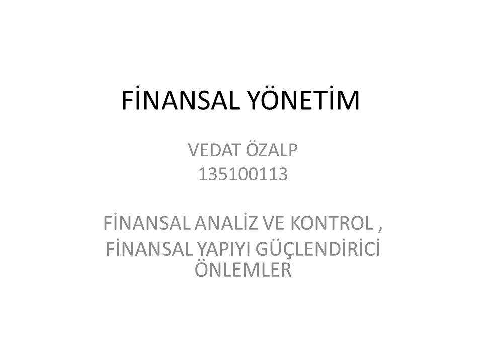 FİNANSAL YÖNETİM FİNANSAL ANALİZ VE KONTROL ,
