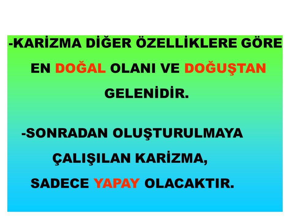 -KARİZMA DİĞER ÖZELLİKLERE GÖRE