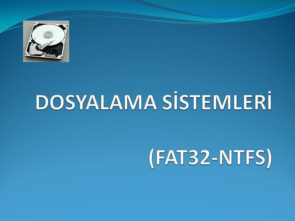 DOSYALAMA SİSTEMLERİ (FAT32-NTFS)