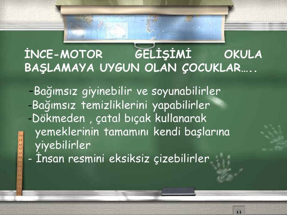 İNCE-MOTOR GELİŞİMİ OKULA BAŞLAMAYA UYGUN OLAN ÇOCUKLAR…..