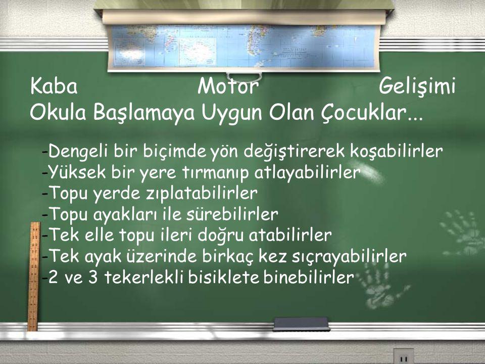 Kaba Motor Gelişimi Okula Başlamaya Uygun Olan Çocuklar...