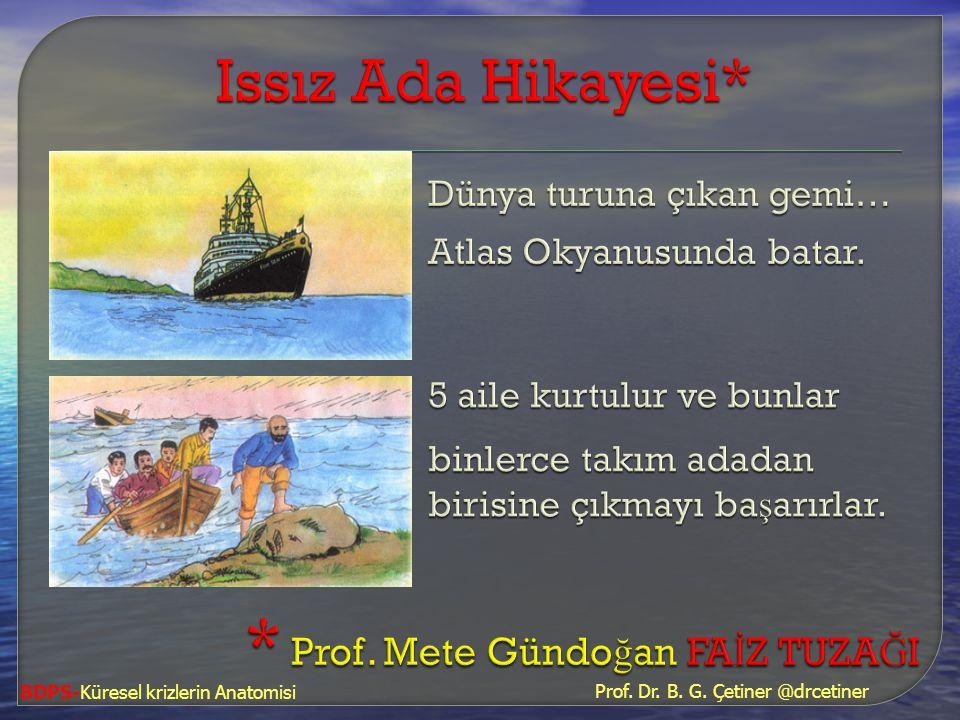 * Prof. Mete Gündoğan FAİZ TUZAĞI