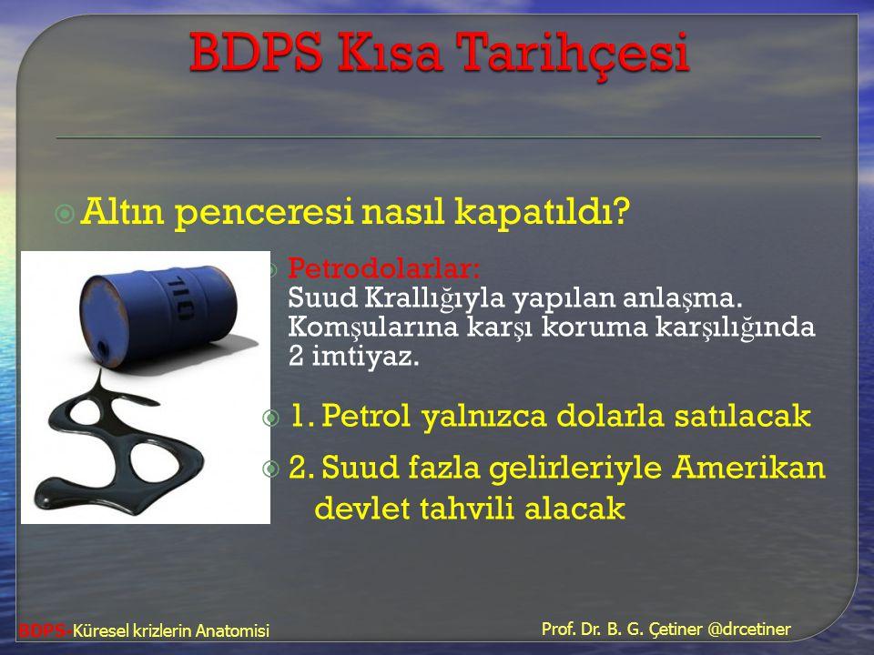 BDPS Kısa Tarihçesi Altın penceresi nasıl kapatıldı