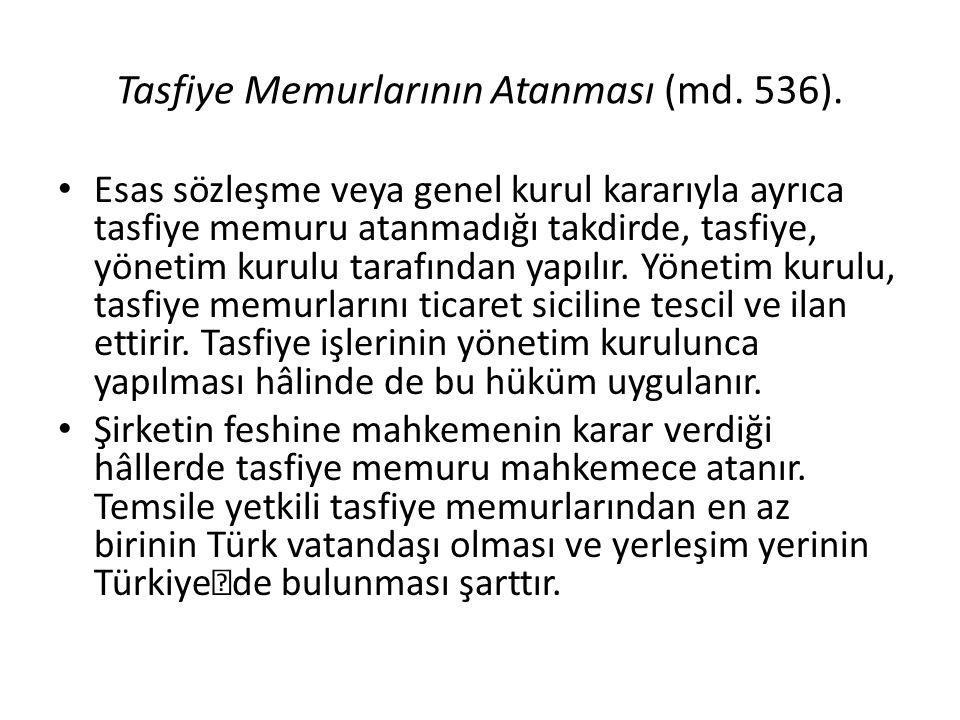 Tasfiye Memurlarının Atanması (md. 536).