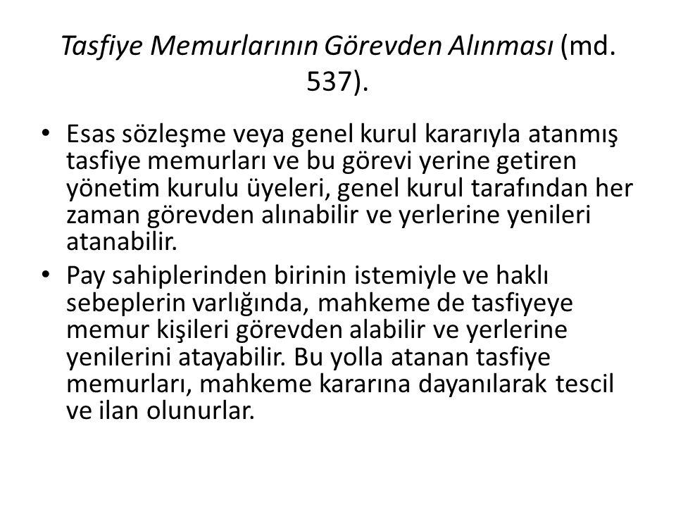 Tasfiye Memurlarının Görevden Alınması (md. 537).