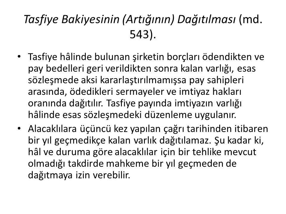 Tasfiye Bakiyesinin (Artığının) Dağıtılması (md. 543).