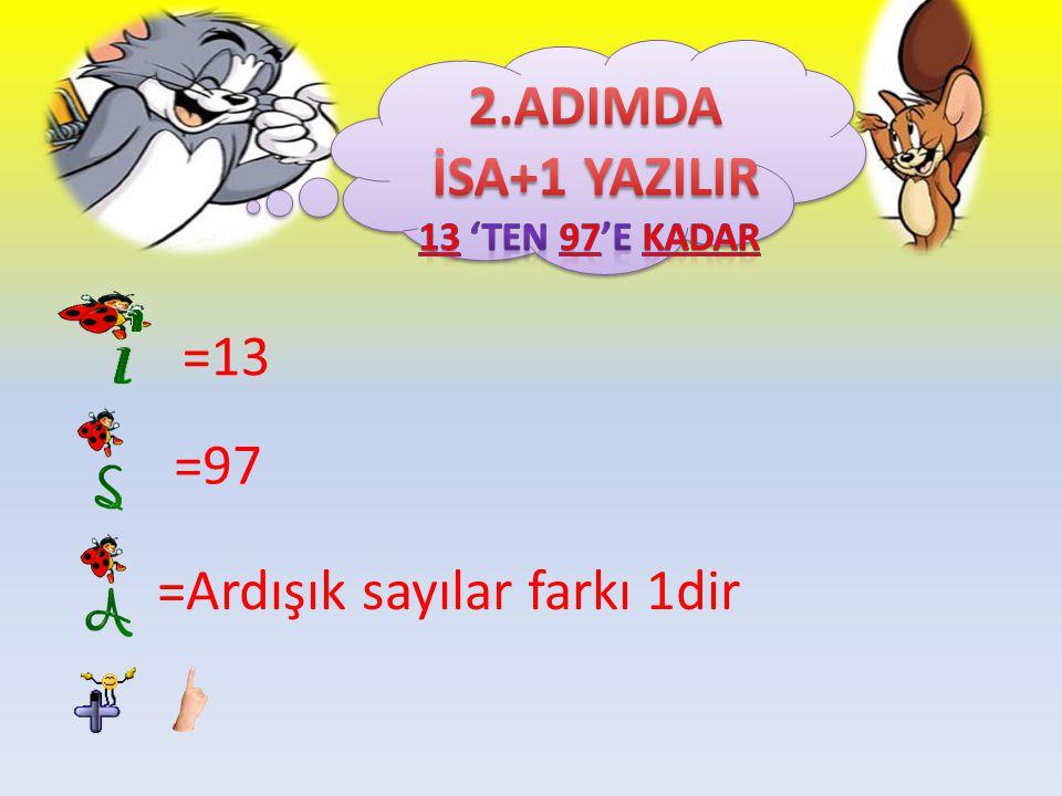 =Ardışık sayılar farkı 1dir
