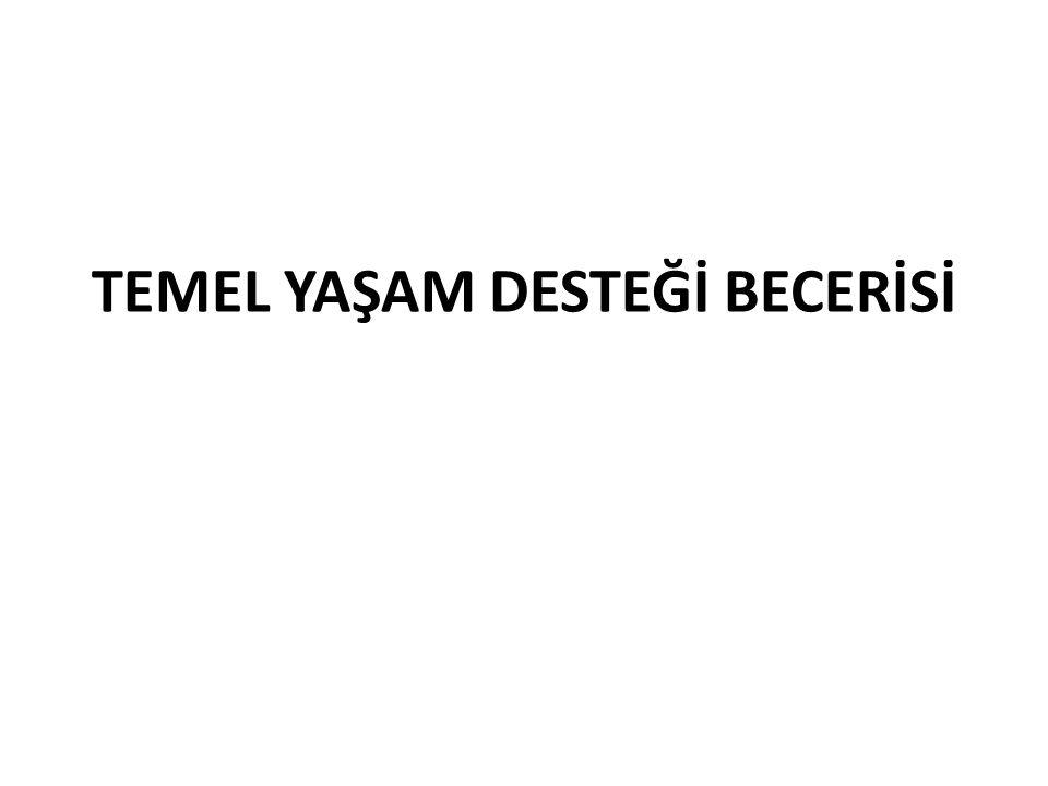 TEMEL YAŞAM DESTEĞİ BECERİSİ