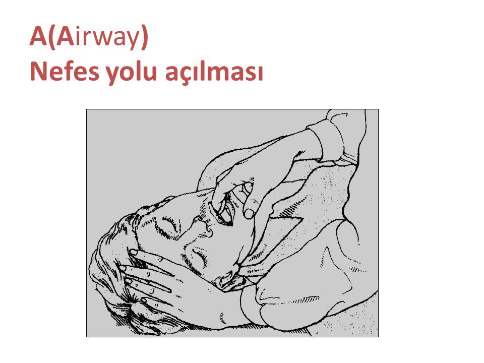 A(Airway) Nefes yolu açılması