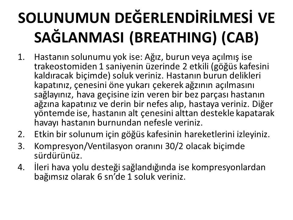 SOLUNUMUN DEĞERLENDİRİLMESİ VE SAĞLANMASI (BREATHING) (CAB)