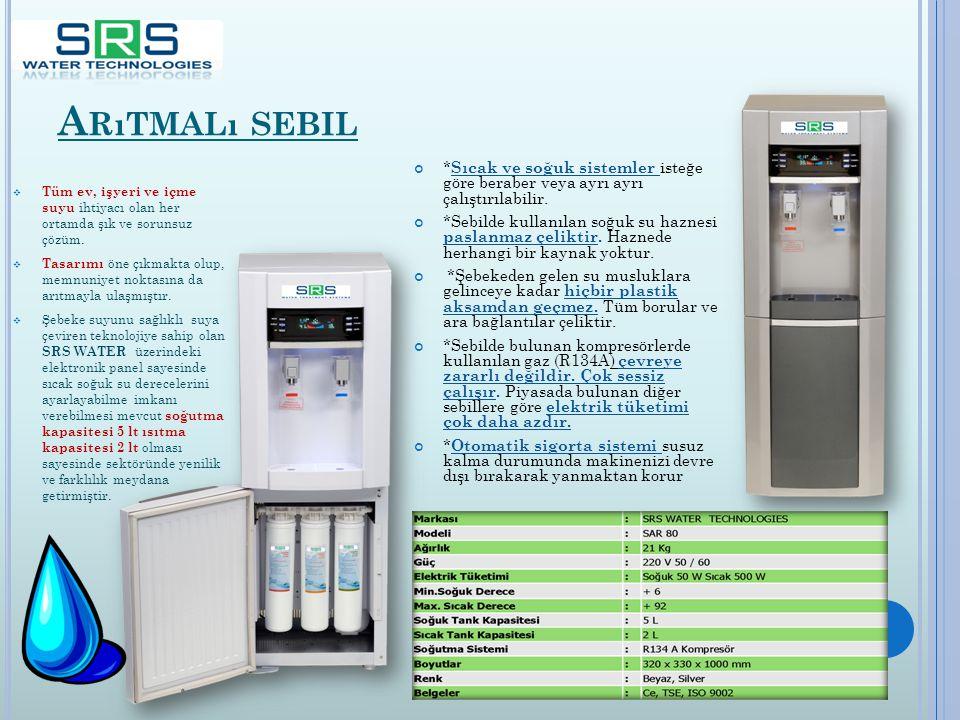 Arıtmalı sebil *Sıcak ve soğuk sistemler isteğe göre beraber veya ayrı ayrı çalıştırılabilir.