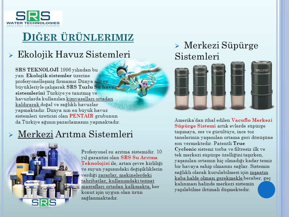 Diğer ürünlerimiz Merkezi Süpürge Sistemleri Ekolojik Havuz Sistemleri