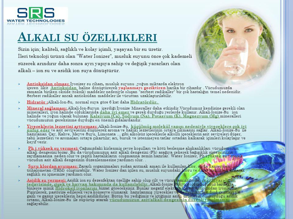 Alkali su özellikleri Sizin için; kaliteli, sağlıklı ve kolay içimli, yaşayan bir su üretir.