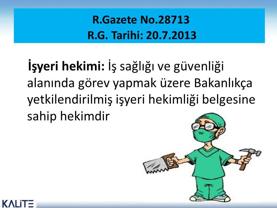 R.Gazete No.28713 R.G. Tarihi: 20.7.2013