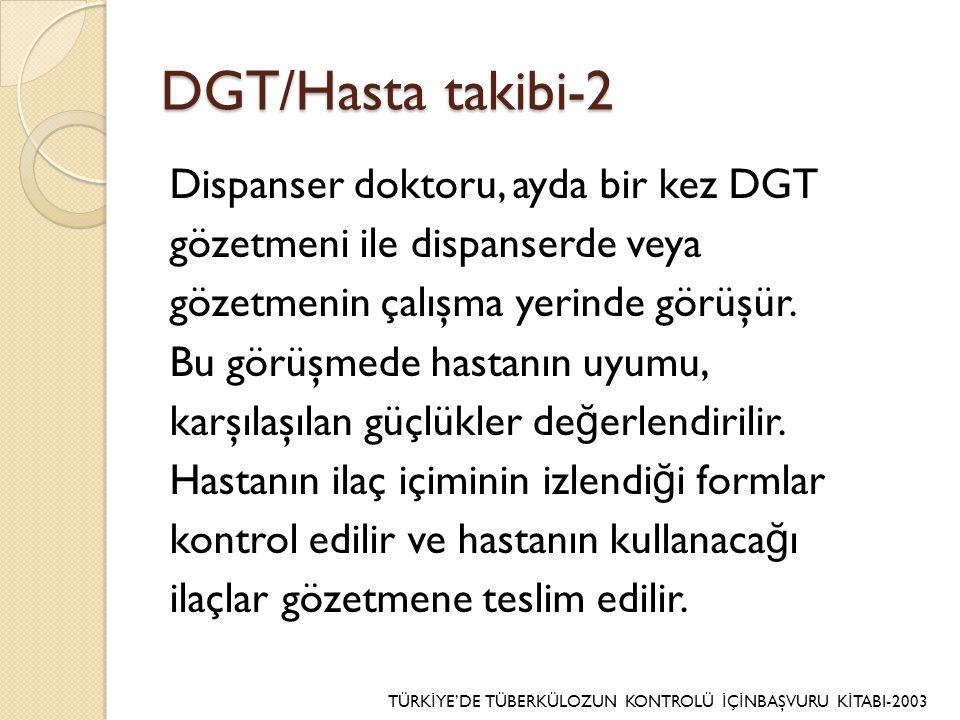 DGT/Hasta takibi-2 Dispanser doktoru, ayda bir kez DGT