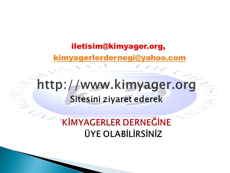iletisim@kimyager.org, kimyagerlerdernegi@yahoo.com