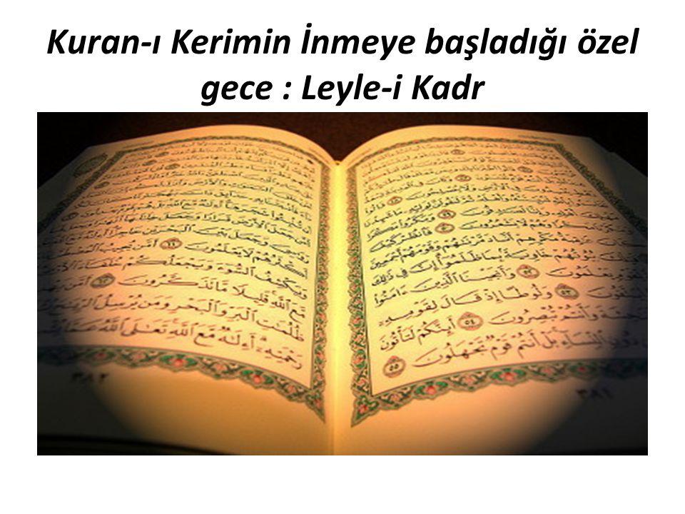 Kuran-ı Kerimin İnmeye başladığı özel gece : Leyle-i Kadr