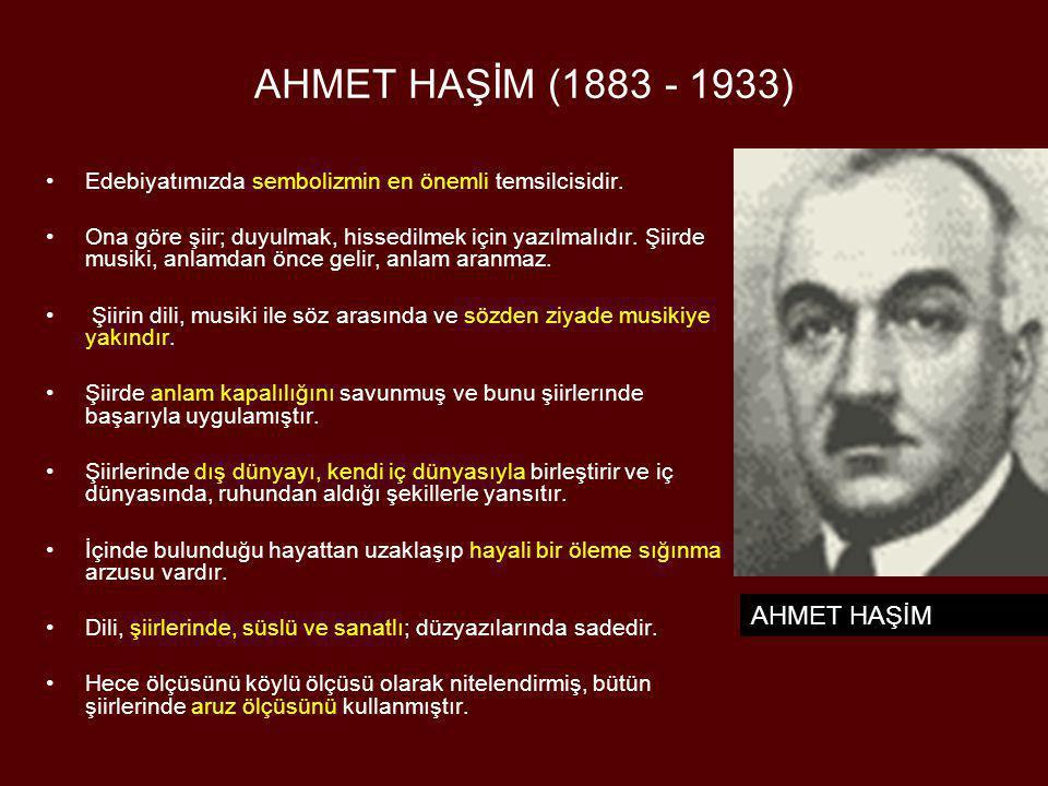 AHMET HAŞİM (1883 - 1933) AHMET HAŞİM