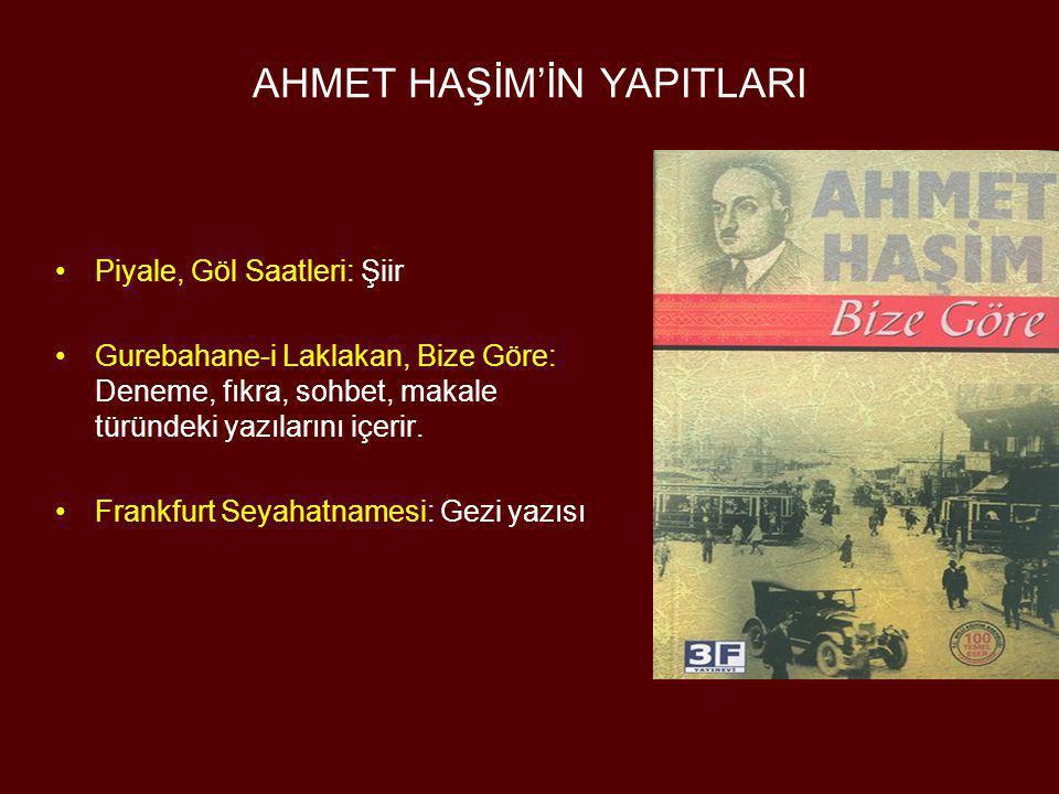AHMET HAŞİM'İN YAPITLARI