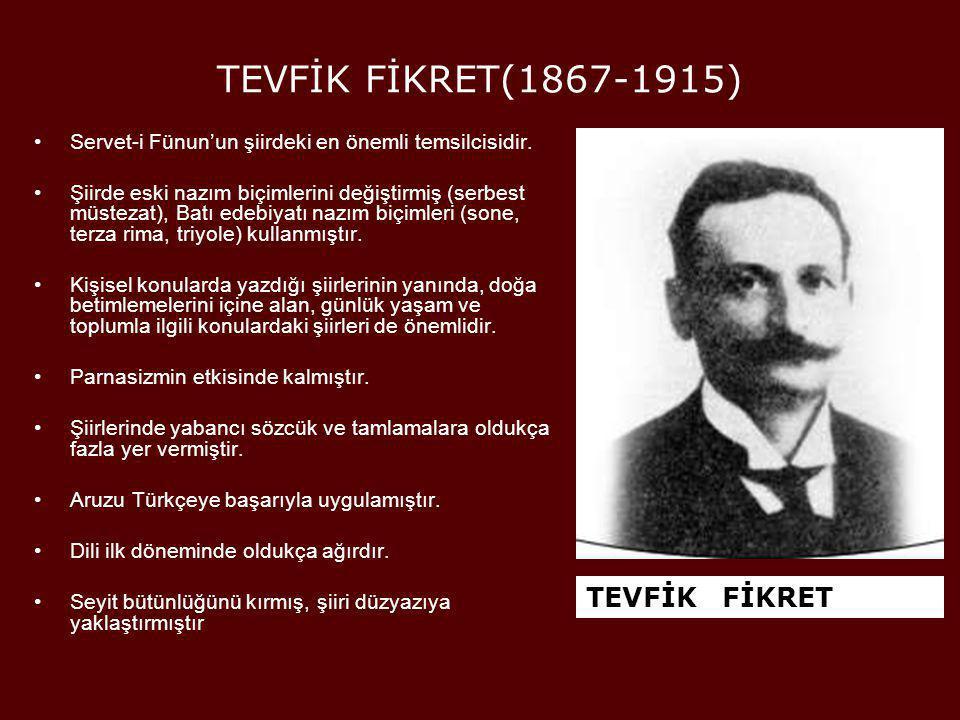 TEVFİK FİKRET(1867-1915) TEVFİK FİKRET