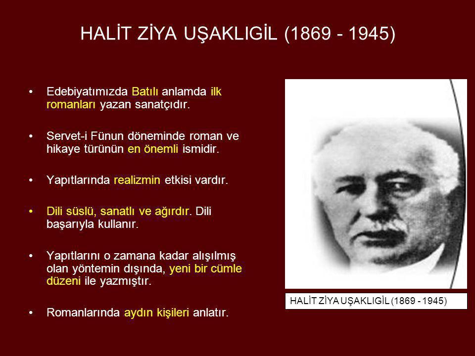 HALİT ZİYA UŞAKLIGİL (1869 - 1945)