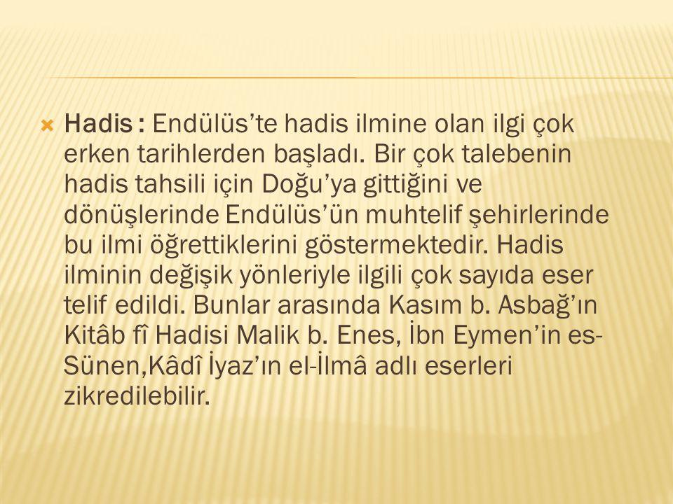 Hadis : Endülüs'te hadis ilmine olan ilgi çok erken tarihlerden başladı.