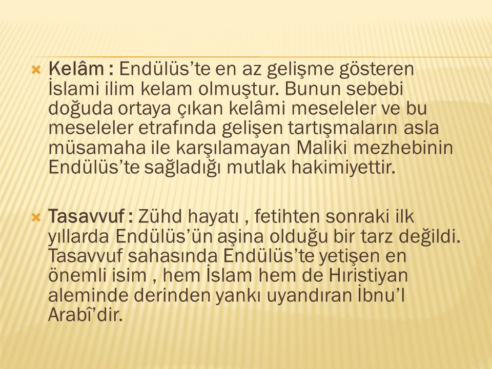 Kelâm : Endülüs'te en az gelişme gösteren İslami ilim kelam olmuştur