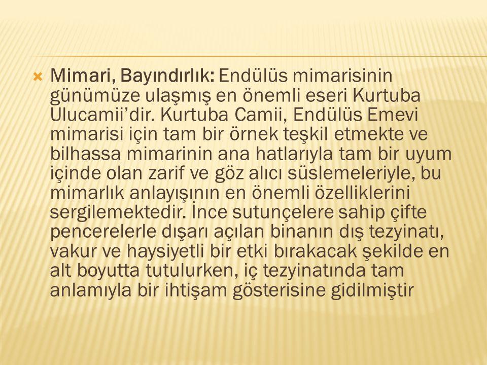 Mimari, Bayındırlık: Endülüs mimarisinin günümüze ulaşmış en önemli eseri Kurtuba Ulucamii'dir.