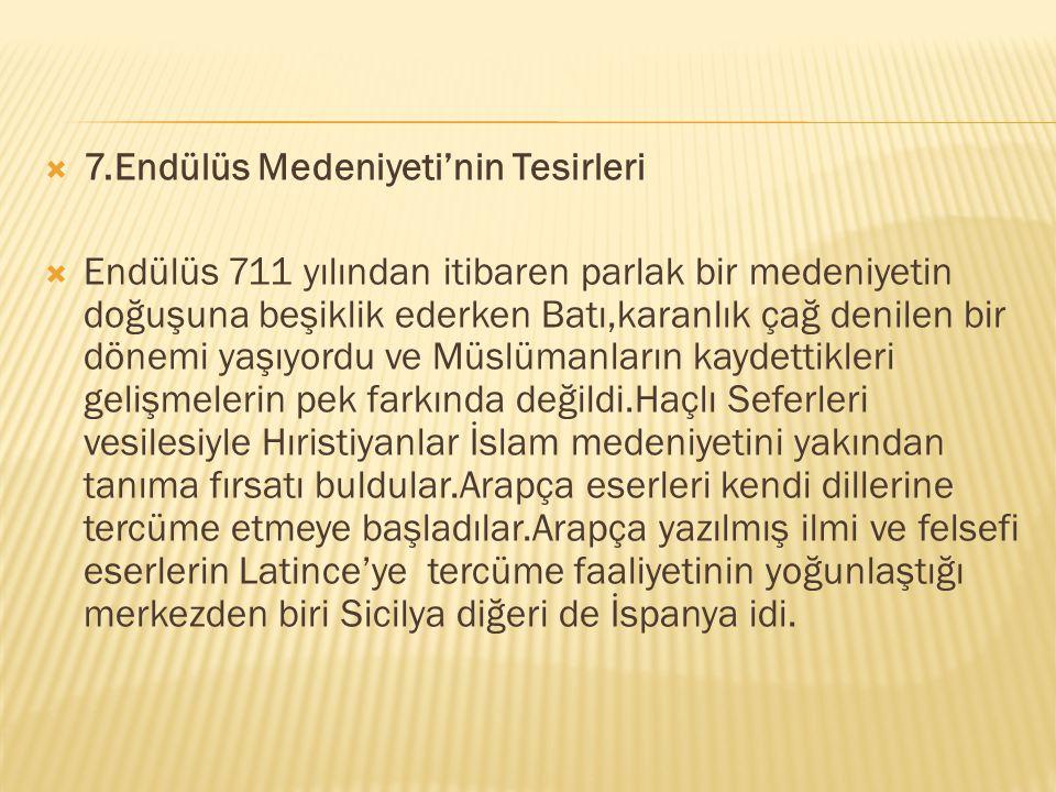 7.Endülüs Medeniyeti'nin Tesirleri