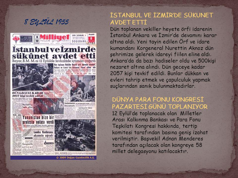 8 EYLÜL 1955 İSTANBUL VE İZMİR'DE SÜKUNET AVDET ETTİ